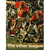 The Other League; The Fabulous Story of the American Football League ~ Jack Horrigan