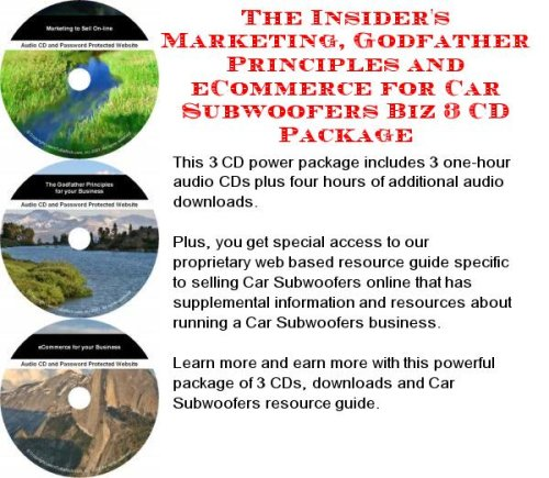 The Insider'S Marketing, Godfather Principles And Ecommerce For Car Subwoofers Biz 3 Cd Package