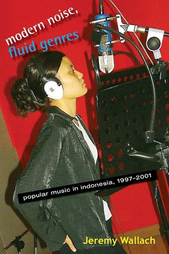 Modern Noise, Fluid Genres: Popular Music in Indonesia,...