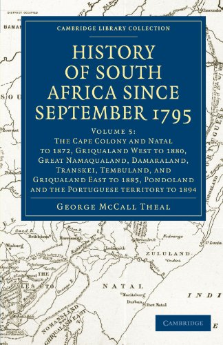 History of South Africa since September 1795 (Cambridge Library Collection - African Studies) (Volume 5)