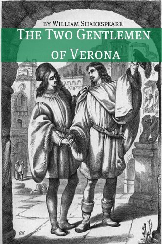 The Two Gentlemen of Verona (Annotated with Biography and Critical Essay)