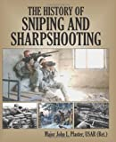 img - for The History Of Sniping And Sharpshooting book / textbook / text book