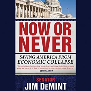 Now or Never: Saving America from Economic Collapse | [Jim DeMint]