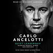 Quiet Leadership: Winning Hearts, Minds and Matches Audiobook by Carlo Ancelotti Narrated by Richard Lumsden