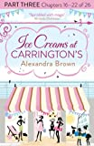Ice Creams at Carrington's: Part Three, Chapters 16-22 of 26