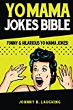 Yo Mama Jokes Bible: Funny & Hilarious Yo Mama Jokes! (Funny Jokes)