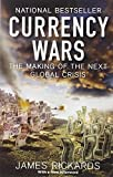 img - for Currency Wars: The Making of the Next Global Crisis book / textbook / text book