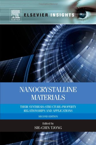Nanocrystalline Materials, Second Edition: Their Synthesis-Structure-Property Relationships And Applications (Elsevier Insights)
