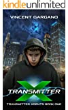 Transmitter-X: An Action-Packed Sci-Fi Fantasy Superhero Series (Transmitter Agents Book 1)