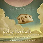 My One Hundred Adventures | Polly Horvath