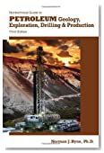 Nontechnical Guide to Petroleum Geology, Exploration, Drilling &amp; Production, 3rd Ed.