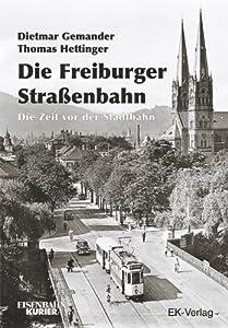 Freiburger Straßenbahn: Die Zeit vor der Stadtbahn