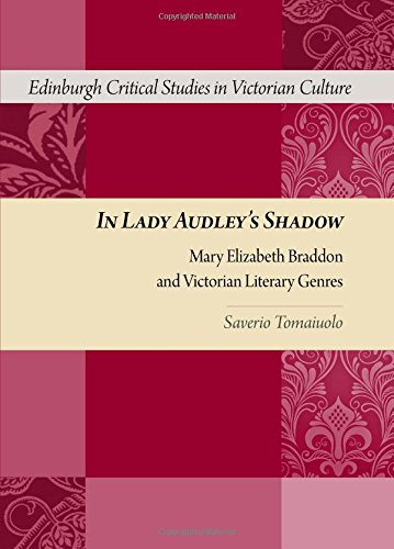 In Lady Audley's Shadow: Mary Elizabeth Braddon and Victorian Literary Genres (Edinburgh Critical Studies in Victorian L