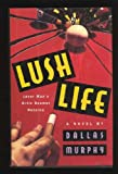 img - for Lush Life book / textbook / text book
