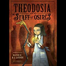 Theodesia and the Staff of Osiris (       UNABRIDGED) by R.L. LaFevers Narrated by Charlotte Parry