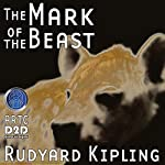 The Mark of the Beast (Dramatized) | Rudyard Kipling,Brad Strickland - adaptation