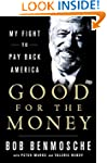 Good for the Money: My Fight to Pay B...