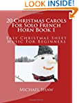 20 Christmas Carols For Solo French H...