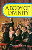 Body of Divinity (0851511449) by Thomas Watson