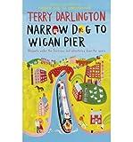 Narrow Dog to Wigan Pier Terry Darlington