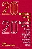 Twentysomething Essays by Twentysomething Writers