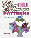 img - for Easy Floral Applique Patterns Paperback October, 2003 book / textbook / text book