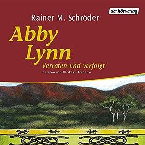 Verraten und verfolgt (Abby Lynn 3) Hörbuch