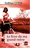 echange, troc Fethiyé Cetin - Le livre de ma grand-mère