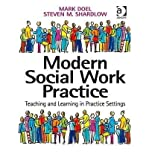 img - for [(Modern Social Work Practice: Teaching and Learning in Practice Settings)] [Author: Steven Shardlow] published on (August, 2005) book / textbook / text book