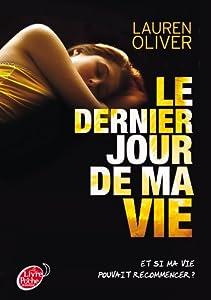 Amazon.fr - Le dernier jour de ma vie - Lauren Oliver