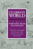 Celebrate the World: Twenty Tellable Folktales for Multicultural Festivals