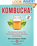 Kombucha!: The Amazing Probiotic Tea...