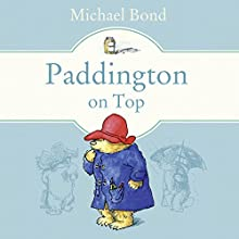 Paddington on Top Audiobook by Michael Bond Narrated by Hugh Bonneville