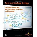 Communicating Design: Developing Web Site Documentation for Design and Planning ~ Dan M. Brown