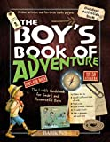 The Boys Book of Adventure: The Little Guidebook for Smart and Resourceful Boys