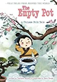 The Empty Pot: A Chinese Folk Tale (Folk Tales From Around the World)