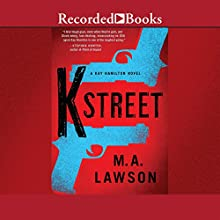 K Street Audiobook by M. A. Lawson Narrated by Cynthia Farrell