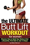 img - for The Ultimate Butt Lift Workout for Women: Discover How to Build Your Glutes and Get a Beautiful, Firm Butt by Blake Benson (2015-05-23) book / textbook / text book