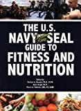 The U.S. Navy SEAL Guide to Fitness and Nutrition Reviews