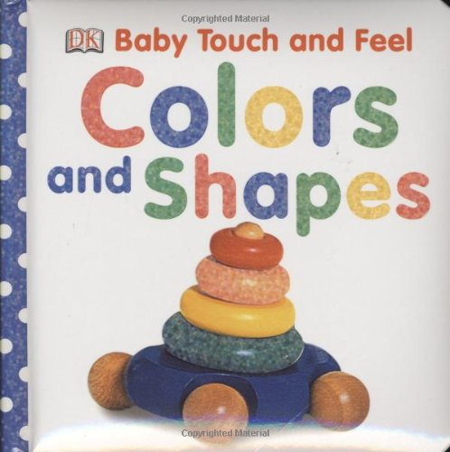 Baby Touch and Feel: Colors and Shapes (Baby Touch & Feel) (Baby Books Canada compare prices)