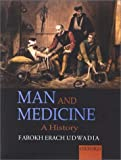 img - for Man and Medicine: A History by Farokh Erach Udwadia Shankie Lee Mehta Mason Pamela Freed Mark Cairns (2001-02-15) Spiral-bound book / textbook / text book