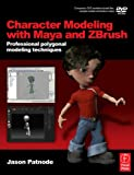 Character Modeling with Maya and ZBrush: Professional polygonal modeling techniques