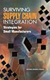 img - for Surviving Supply Chain Integration:: Strategies for Small Manufacturers book / textbook / text book