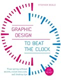 Stephen Beale Graphic Design to Beat the Clock: Time-saving software secrets, online resources, and desktop tips