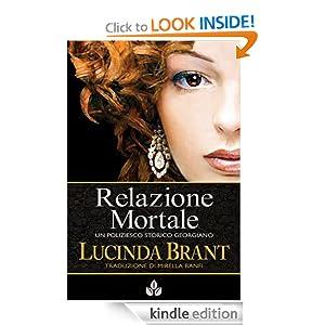 Relazione Mortale: Un Poliziesco Storico Georgiano (Alec Halsey, Crimini e Romanticismo) (Italian Edition) Lucinda Brant and Mirella Banfi