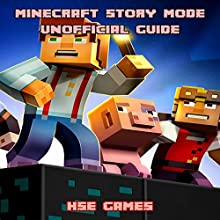 Minecraft Story Mode Unofficial Guide Audiobook by  Hse Games Narrated by Trevor Clinger
