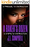 A Baker's Dozen: 13 Steps to Distraction (Mature Love)
