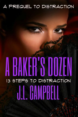 Book: A Baker's Dozen - 13 Steps to Distraction (Prequel) by J. L. Campbell