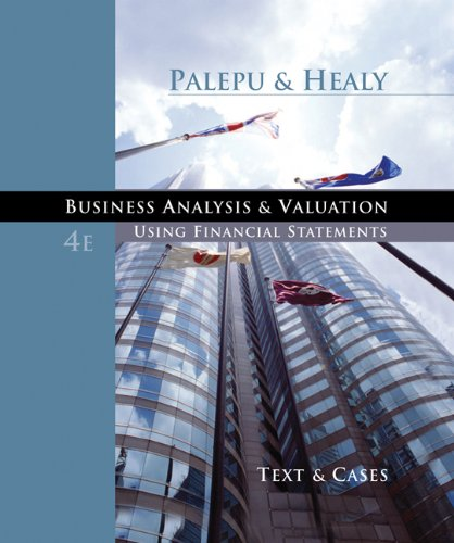 Business Analysis and Valuation, Text and Cases