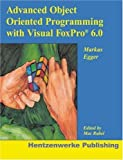 img - for Advanced Object Oriented Programming with Visual FoxPro 6.0 by Egger, Markus (1999) Paperback book / textbook / text book